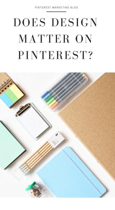 Does Design matter on Pinterest