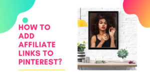 How to add affiliate links to Pinterest