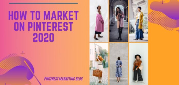 How to market on Pinterest 2020