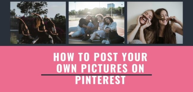 How to post your own picture on Pinterest