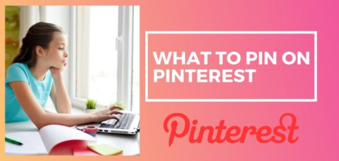 What to Pin on Pinterest 2020