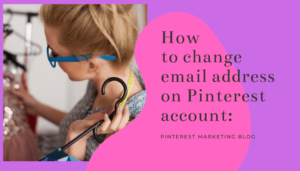 How to change email address on Pinterest account