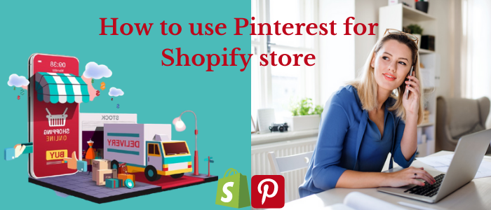 How to use Pinterest for Shopify store