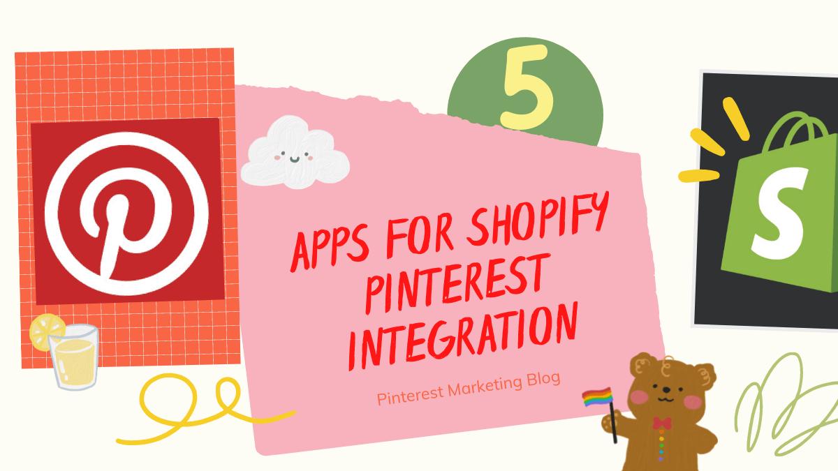 5 Stunning Apps for Shopify Pinterest Integration | Pinterest Marketing Blog